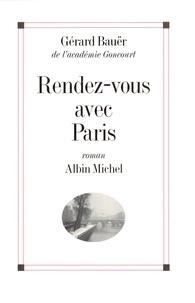 Gérard Bauer et Gérard Bauer - Rendez-vous avec Paris.