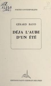 Gérard Bayo - Déjà l'aube d'un été.