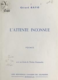 Gérard Bayo et Nicolas Damianakis - L'attente inconnue.