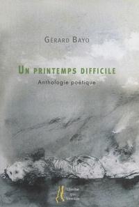 Gérard Bayo et Marie Alloy - Un printemps difficile - Anthologie poétique.