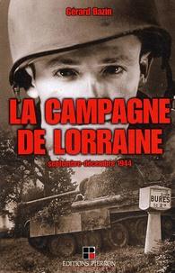 Gérard Bazin - La Campagne de Lorraine - Septembre-décembre 1944.