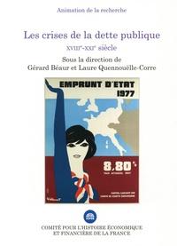 Gérard Béaur et Laure Quennouëlle-Corre - Les crises de la dette publique XVIIIe-XXIe siècle.