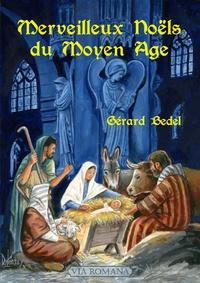 Gérard Bedel - Merveilleux Noëls du Moyen Age.