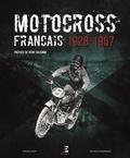 Gérard Bedet et Roland Margeridon - Motocross français 1928-1967.