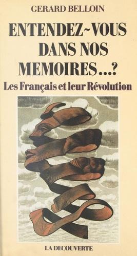 Entendez-vous dans nos mémoires ?. Les Français et leur Révolution