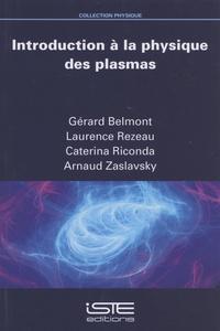 Introduction à la physique des plasmas - Gérard Belmont |