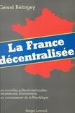 Gérard Bélorgey - La France décentralisée.