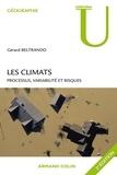 Gérard Beltrando - Les climats - Processus, variabilité et risques.