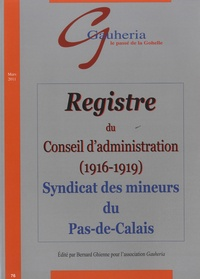 Bernard Ghienne - Gauheria N° 76, Mars 2011 : Registre du conseil d'administration du syndicat des mineurs du Pas-de-Calais (1916-1919).