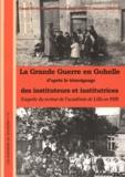 Gérard Bendahmane et Pascale Bréemersch - La Grande Guerre en Gohelle d'après le témoignage des instituteurs et institutrices - Enquête du recteur de l'académie de Lille en 1920.