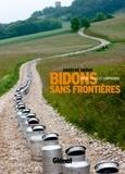 Gérard Benoit à la Guillaume et Bénédicte Magne - Ardèche-Drôme : Bidons sans frontières - Entre villes et campagnes.