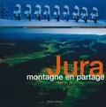 Gérard Benoit à la Guillaume et Nathalie Fierobe - Jura - Montagne en partage.