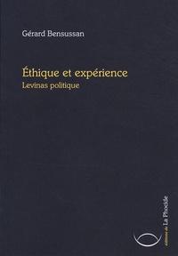 Gérard Bensussan - Ethique et expérience - Lévinas politique.
