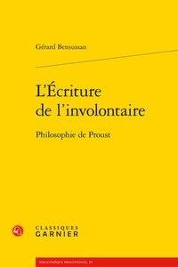 Téléchargez des livres à partir de Google Books pdf en ligne L'écriture de l'involontaire  - Philosophie de Proust