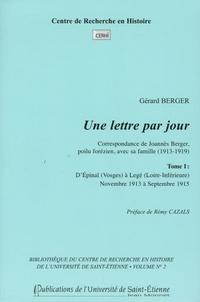 Gérard Berger - Une lettre par jour - Correspondance de Joannès Berger, poilu forézien, avec sa famille (1913-1919) Tome 1, D'Epinal (Vosges) à Legé (Loire-Inférieure) Novembre 1913 à Septembre 1915.