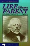 Gérard Bergeron - Lire Étienne Parent (1802-1874) - Notre premier intellectuel.