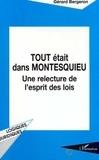 """Gérard Bergeron - Tout était dans Montesquieu - Une relecture de """"L'esprit des lois""""."""