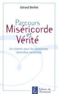 Gérard Berliet - Parcours Miséricorde et Vérité - Un chemin pour les personnes divorcées remariées.