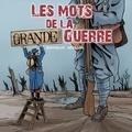 Gérard Berthelot et Luc Révillon - Les mots de la Grande Guerre.