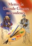 Gérard Berthelot - Mettre la Grande Guerre en couleurs.