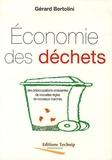 Gérard Bertolini - Economie des déchets - Des préoccupations croissantes, de nouvelles règles, de nouveaux marchés.