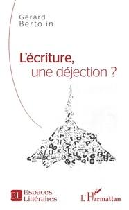 Gérard Bertolini - L'écriture, une déjection ?.