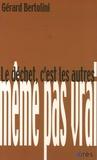 Gérard Bertolini - Le déchet, c'est les autres.