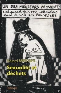 Gérard Bertolini - Sexualité et déchets - Par delà le bien et le mal.