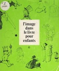 Gérard Bertrand et Marion Durand - L'image dans le livre pour enfants.