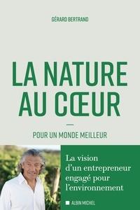 Gérard Bertrand - La nature au coeur - Pour un monde meilleur.