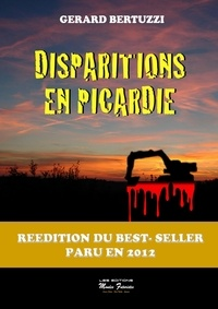 Gérard Bertuzzi - Disparitions en Picardie.