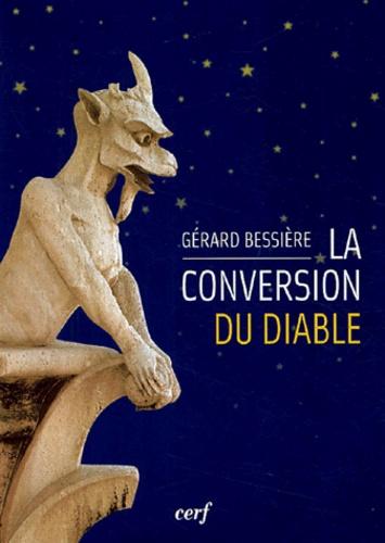 Gérard Bessière - La conversion du Diable.