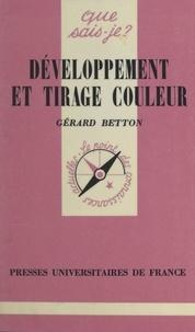 Gérard Betton et Paul Angoulvent - Développement et tirage couleur.