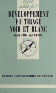 Gérard Betton et Paul Angoulvent - Développement et tirage noir et blanc.