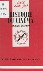 Gérard Betton et Anne-Laure Angoulvent-Michel - Histoire du cinéma - Cent ans de cinéma mondial, des origines à 1995.