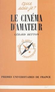 Gérard Betton et Paul Angoulvent - Le cinéma d'amateur.