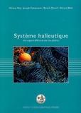 Gérard Biais et Hélène Rey - Système halieutique - Un regard différent sur les pêches.