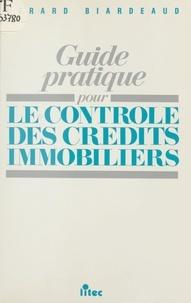 Gérard Biardeaud - Guide pratique pour le contrôle des crédits immobiliers.