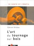 Gérard Bidou - L'art du tournage sur bois.