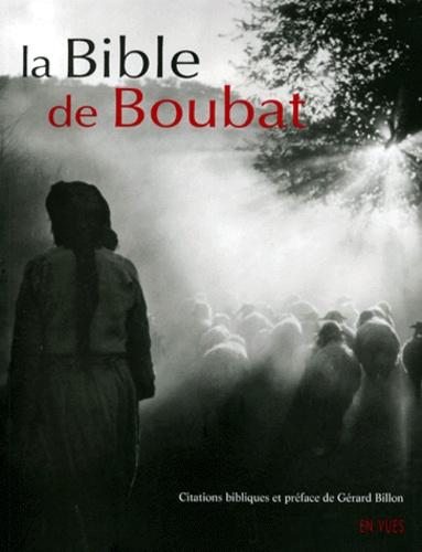 Gérard Billon et Edouard Boubat - La Bible de Boubat.