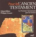 Gérard Billon et Philippe Gruson - Pour lire l'Ancien Testament - Le Premier Testament par les textes.