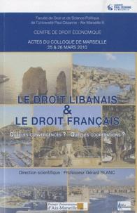 Gérard Blanc - Le droit libanais et le droit français - Quelles convergences ? Quelles coopérations ?.