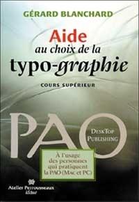 Gérard Blanchard - Aide au choix de la typographie - Cours supérieur.