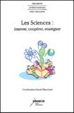 Gérard Blanchard - Les sciences : innover, coopérer, enseigner.