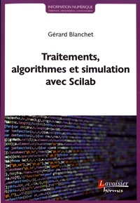 Gérard Blanchet - Traitements, algorithmes et simulation avec Scilab.