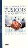 Gérard Blandin - Dictionnaire des fusions et acquisitions.
