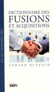 Dictionnaire des fusions et acquisitions - Gérard Blandin pdf epub