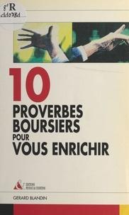 Gérard Blandin - Dix proverbes boursiers pour vous enrichir.