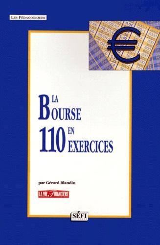 Gérard Blandin - La bourse en 110 exercices.