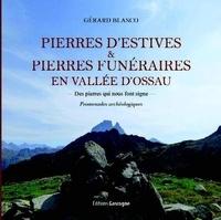 Gérard Blasco - Pierres d'estives et Pierre funéraires en vallée d'Ossau - Des pierre qui nous font signe.